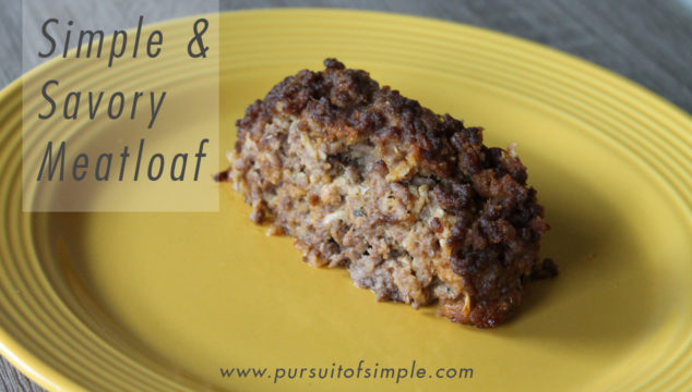 Simple & Savory Meatloaf