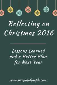 Reflecting on Christmas 2016: Lessons Learned and a Better Plan for Next Year