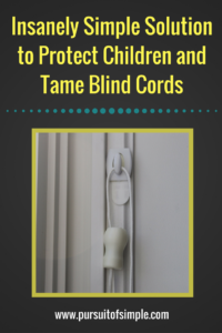 Insanely Simple Solution to Protect Children and Tame Blind Cords