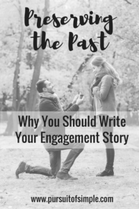 Preserving the Past: Why You Should Write Your Engagement Story
